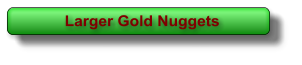 Larger Gold Nuggets